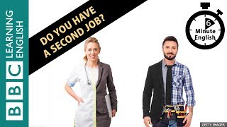 Скачать Do You Have A Second Job Listen To 6 Minute English