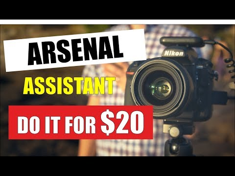 Do it FOR $20 - ARSENAL Camera Assistant