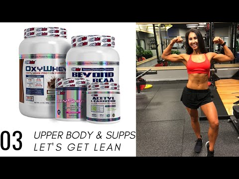 Fat Loss Supplements & FULL Upper Body Workout | Ep 3 Let's Get Lean