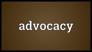 Advocacy Meaning