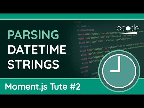 Parsing Date Time Strings - Moment.js Tutorial #2