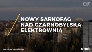 Nad elektrownią w Czarnobylu powstaje nowy sarkofag | Onet100