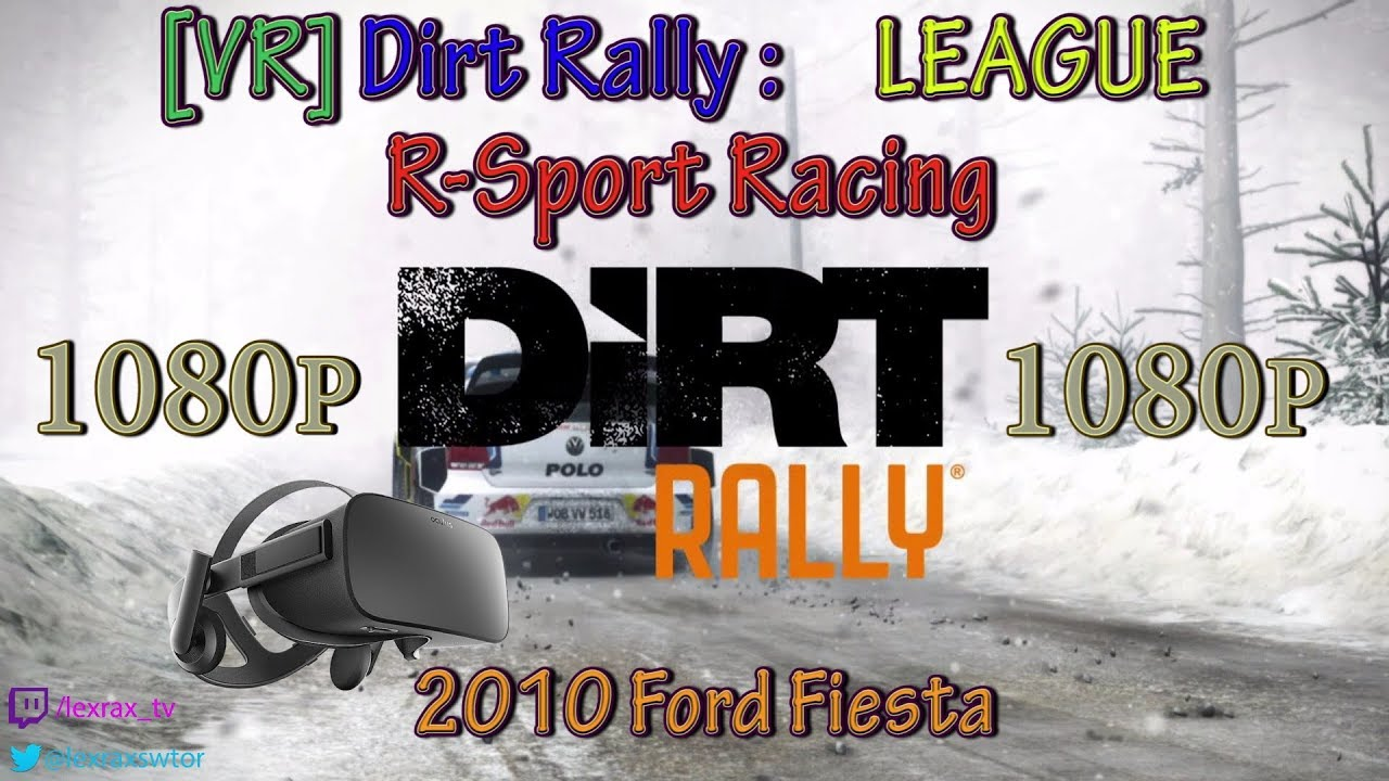 dirt rally vr r sport racing league 2017 12 31 2010 ford fiesta oculous rift man gears. Black Bedroom Furniture Sets. Home Design Ideas