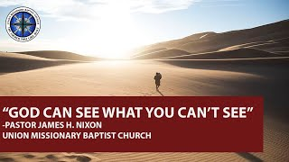Union Missionary Baptist Church-Pastor James H. Nixon Sunday June 28th 2020