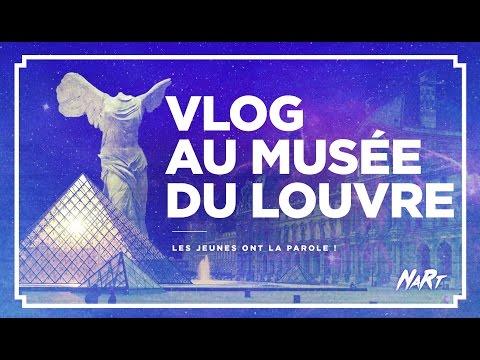 VLOG : les Jeunes Ont la Parole au Louvre