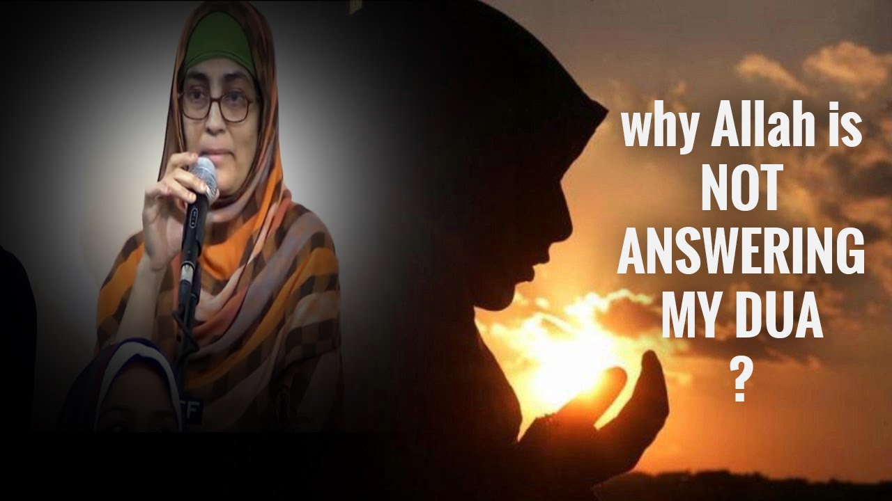 why Allah is not answering my dua ? - IslamSearch org