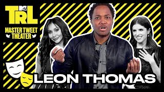 Leon Thomas Does His Best Impressions Of Cardi B, Snooki, & More | Master Tweet Theater 🎭 | TRL