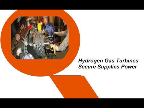 Hydrogen Gas Turbines Secure Supplies Power