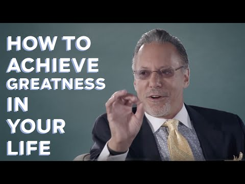 How to achieve greatness in your life: With Jay Abraham