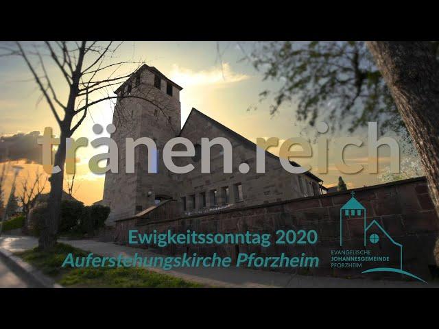 tränen.reich - Ewigkeitssonntag 2020 Johannesgemeinde Pforzheim mit Pfarrerin Heike Springhart