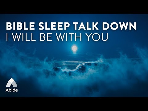 Abide Bible Sleep Talk Down I WILL BE WITH YOU with Calming Relaxing Peaceful Music to Beat Insomnia
