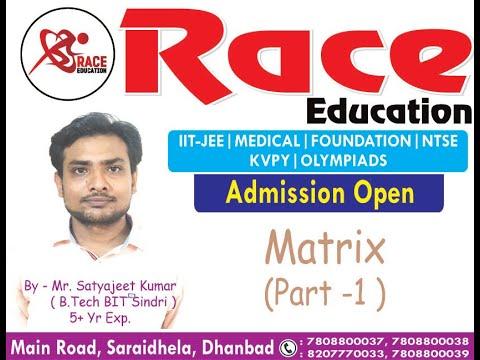 matrix- race-education- -mr.satyajeet-kumar- -part-1 -neet-jee--mains-&-advance-foundation- class-12