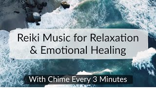 Reiki & Yin Yoga Music for Relaxation & Emotional Healing with Tibetan Chime Every 3 Minutes