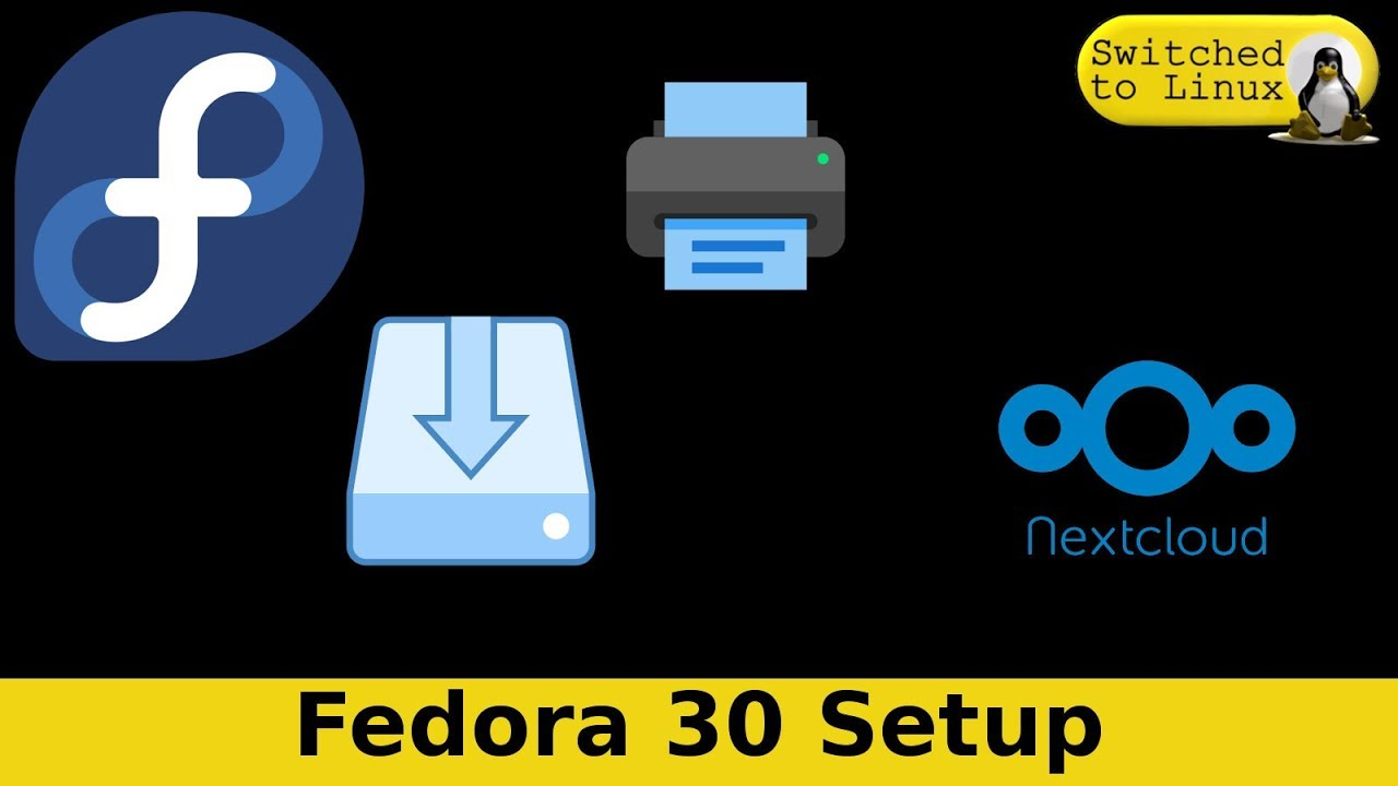 Fedora 30 Setup | Printer, Scanner, Fonts, Applications, Get Fedora Ready  for Use