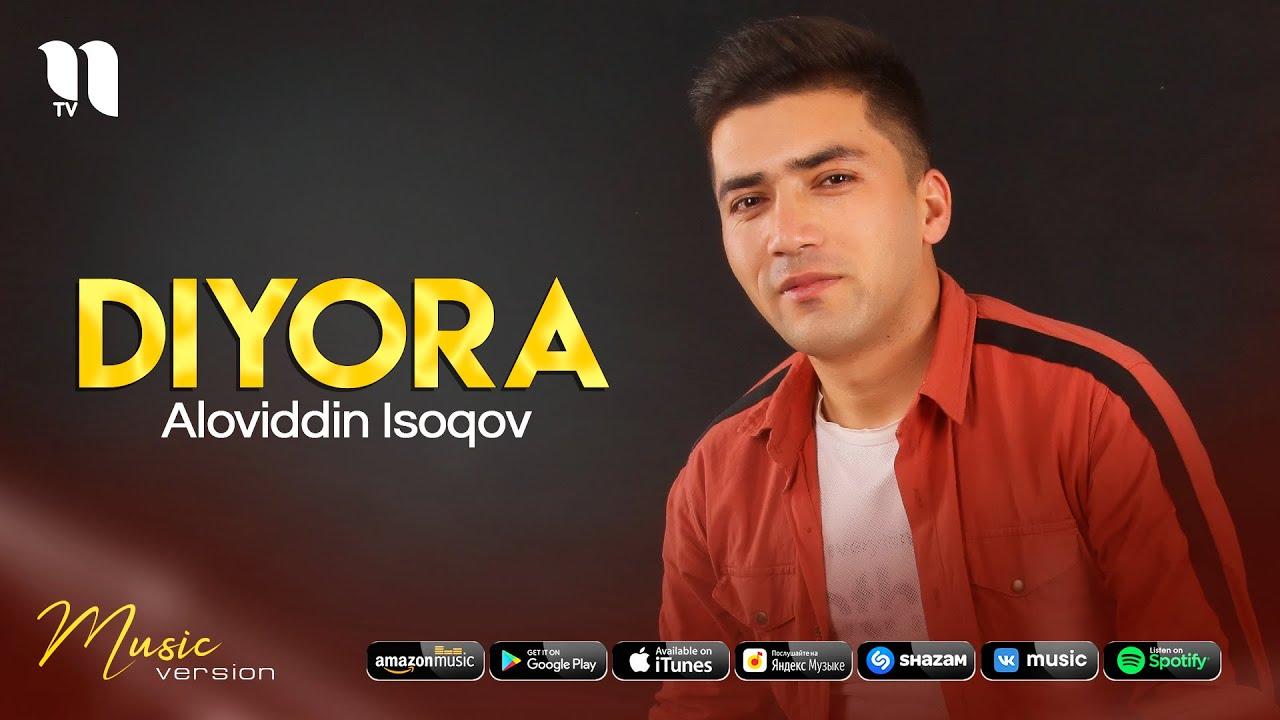 Aloviddin Isoqov - Diyora (audio 2021) онлайн томоша килиш