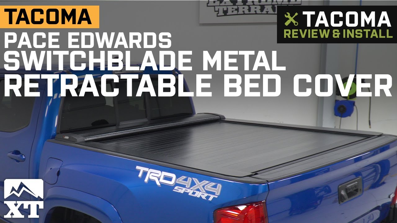 Tacoma Pace Edwards Switchblade Metal Retractable Bed Cover 2016 2020 Review Install Youtube