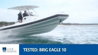BRIG Eagle 10 Boat Review | Club Marine