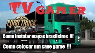 Como instalar mapas brasileiros no Euro Truck Simulator 2 !!!