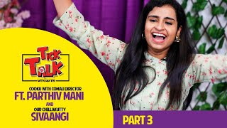 "Sivaangi | Cooku With Comali Director Parthiv Mani In ""Tick Talk With Sakthi"" Part 3 