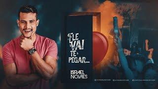 Israel Novaes - Ele Vai Te Pegar (Clipe Oficial)
