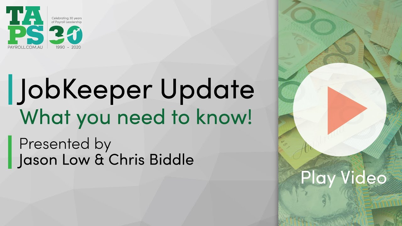 Missed the TAPS JobKeeper update Webinar? A recording is now available.