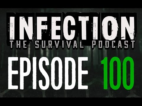 Infection – The SURVIVAL PODCAST Episode 100 – The Big One