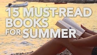 15 Must-Read Books For Summer: The Anti-List #5