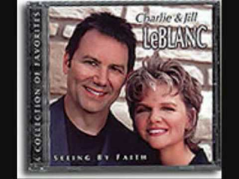"Charlie and Jill LeBlanc ""God Is My Refuge"""