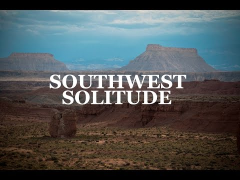 Southwest Solitude | a Journey through The American Southwest
