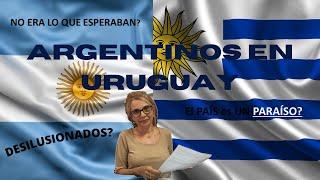 ARGENTINOS en URUGUAY... DESILUSIONADOS?