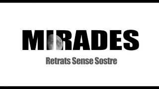 MIRADES. Retrats Sense Sostre [ Tràiler ]