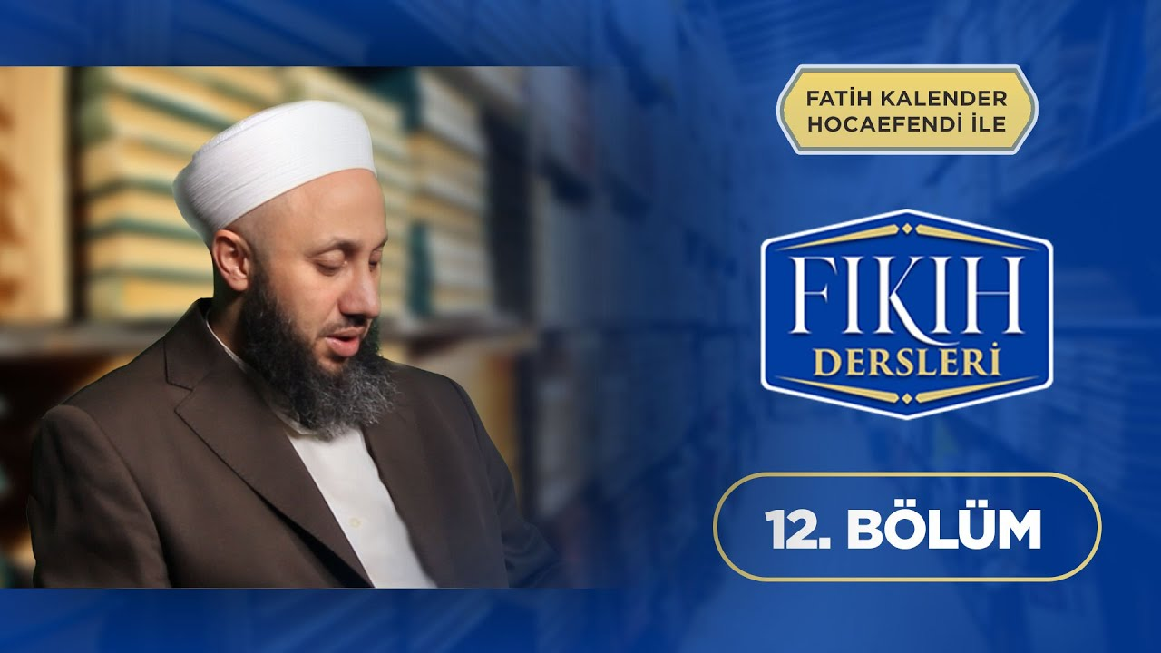 Fatih KALENDER Hocaefendi İle Fıkıh Dersleri 12.Bölüm Lâlegül TV