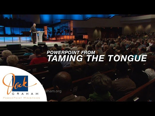 PowerPoint from: Taming the Tongue | PowerPoint with Dr. Jack Graham