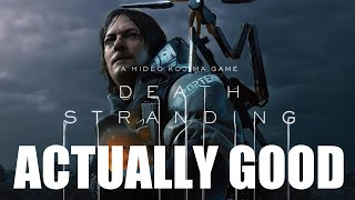 Death Stranding is Actually Good