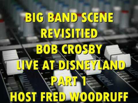 Bob Crosby live at Disneyland part