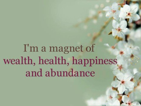 Quick Affirmation: Magnet of Wealth, Health and Happiness - YouTube