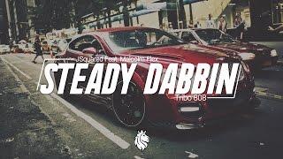JSquared Feat. Malcolm Flex! - Steady Dabbin' (Tribo 808 Remix)