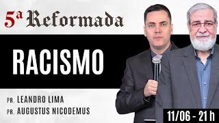 RACISMO (2/2) - Augustus Nicodemus e Leandro Lima #teologiadequinta