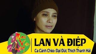 [CA CẢNH CHÈO] Lan và Điêp - Đại đức Thích Thanh Hải | Hát Chèo Việt Nam 2017