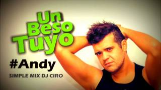 Andy vs Dj Ciro -  Un Beso Tuyo -  Simple Mix