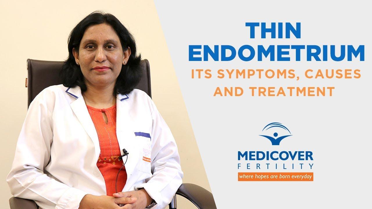 Thin Endometrium: Its Symptoms, Causes, and Treatment