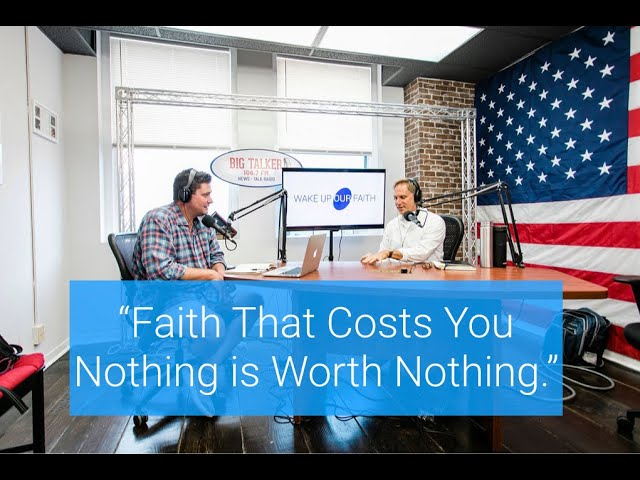 Faith That Costs You Nothing Is Worth Nothing