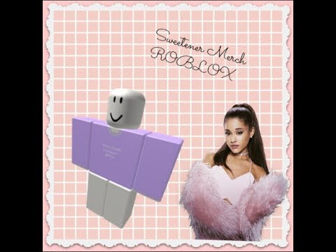 Ariana Grande Clothes Roblox Ariana Grande Songs