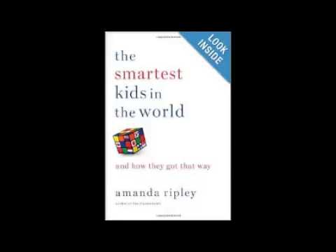 The Smartest Kids in the World  And How They Got That Way by Amanda Ripley