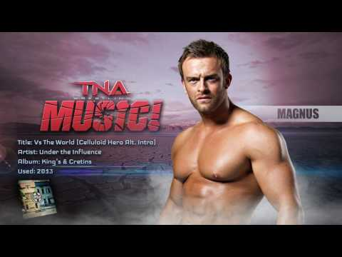TNA: 2013 Magnus Theme (Vs The World) [Celluloid Hero (Alternate) - Intro] | Music Video