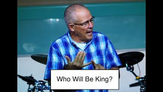 """Who will be King?"" 9/6/20 Service"