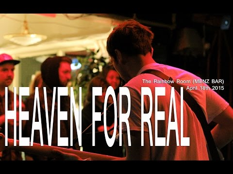 Heaven For Real @ The Rainbow Room (MENZ Bar) April 18th 2015