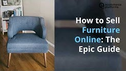 How to Sell Furniture Online: The Epic Guide