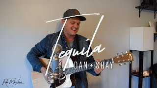 Tequila by Dan + Shay [Rob MacLean Cover Video]