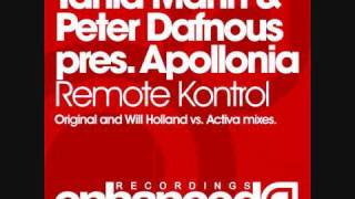 Tania Mann & Peter Dafnous pres. Apollonia - Remote Kontrol (Original Mix).wmv